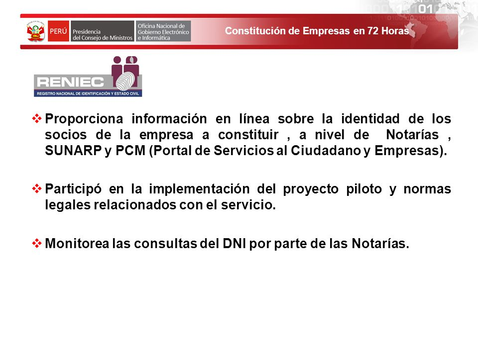 Constitución de Empresas en 72 Horas Proporciona información en línea sobre la identidad de los socios de la empresa a constituir, a nivel de Notarías, SUNARP y PCM (Portal de Servicios al Ciudadano y Empresas).