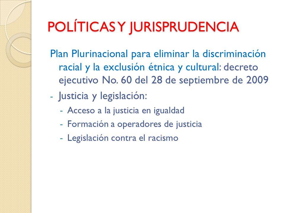 POLÍTICAS Y JURISPRUDENCIA Plan Plurinacional para eliminar la discriminación racial y la exclusión étnica y cultural: decreto ejecutivo No. 60 del 28