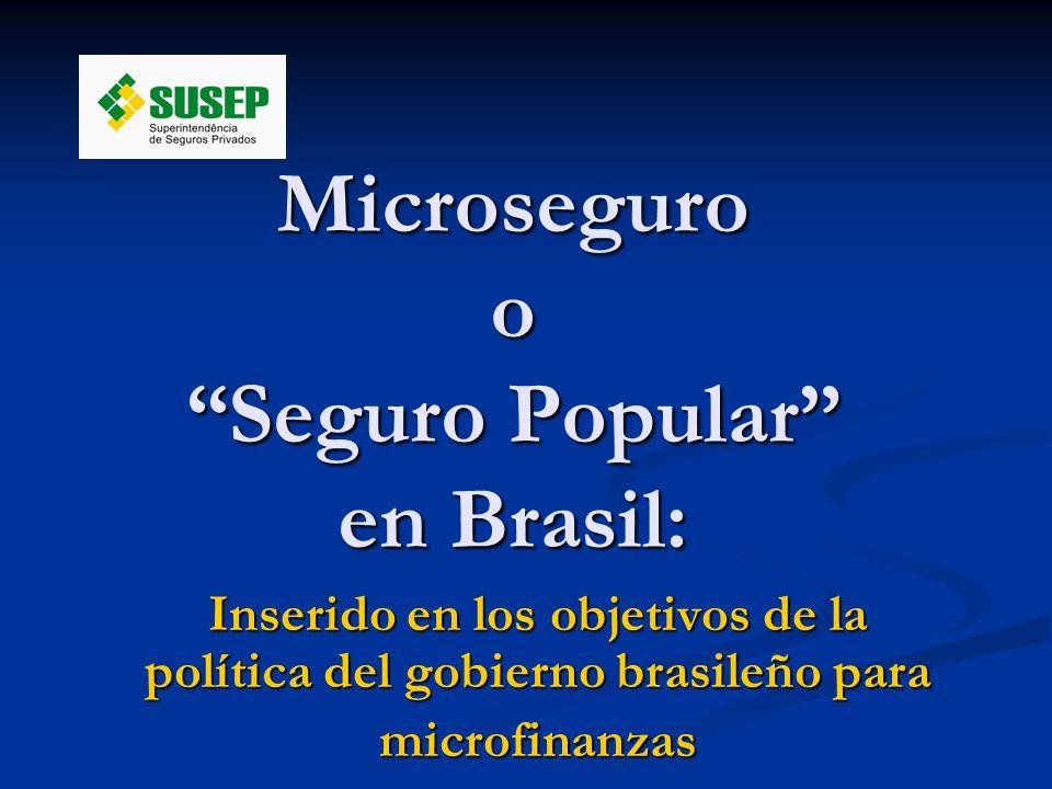 Microseguro o Seguro Popular en Brasil: Inserido en los objetivos de la política del gobierno brasileño para microfinanzas