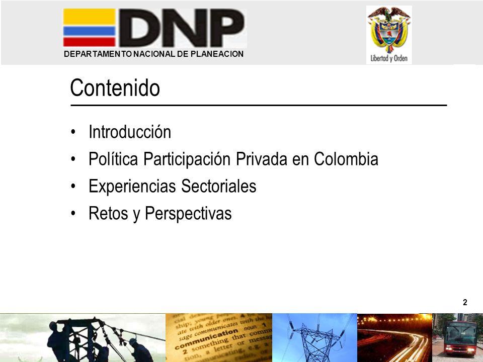 2 Contenido Introducción Política Participación Privada en Colombia Experiencias Sectoriales Retos y Perspectivas DEPARTAMENTO NACIONAL DE PLANEACION