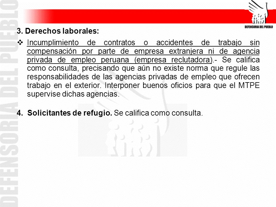 3. Derechos laborales: Incumplimiento de contratos o accidentes de trabajo sin compensación por parte de empresa extranjera ni de agencia privada de e