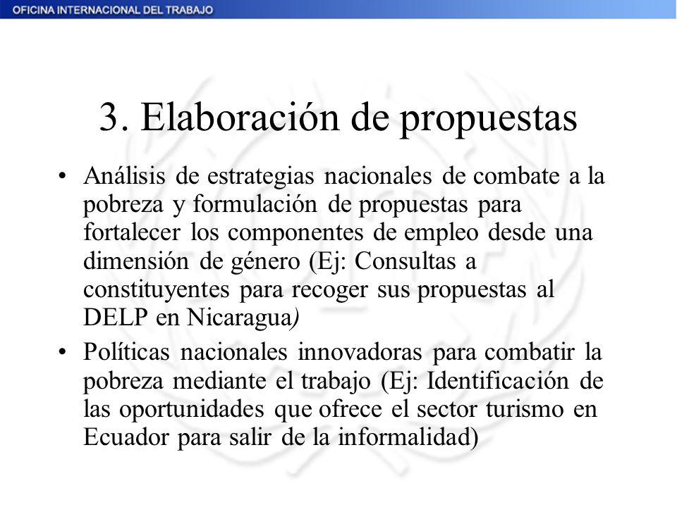 3. Elaboración de propuestas Análisis de estrategias nacionales de combate a la pobreza y formulación de propuestas para fortalecer los componentes de