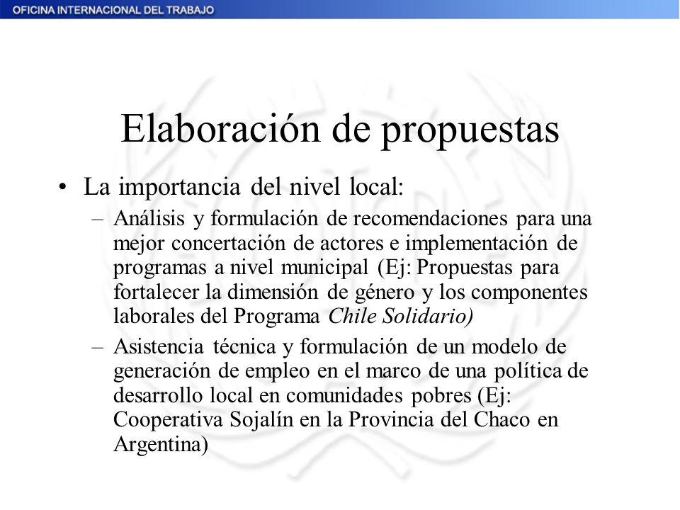 Elaboración de propuestas La importancia del nivel local: –Análisis y formulación de recomendaciones para una mejor concertación de actores e implemen
