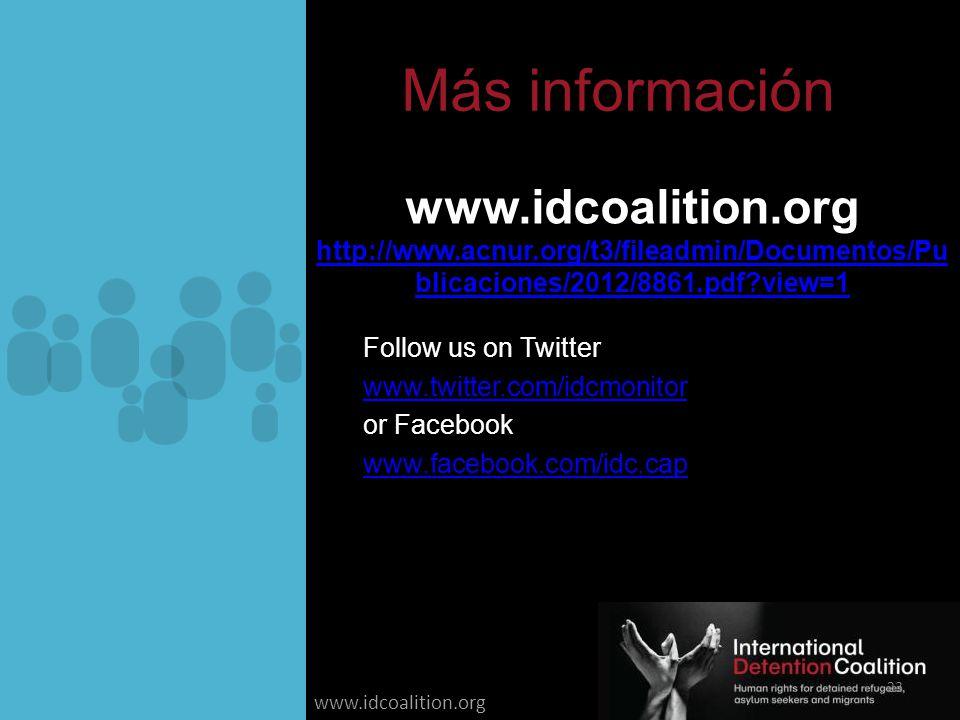 www.idcoalition.org Más información Follow us on Twitter www.twitter.com/idcmonitor or Facebook www.facebook.com/idc.cap www.idcoalition.org http://www.acnur.org/t3/fileadmin/Documentos/Pu blicaciones/2012/8861.pdf?view=1 23