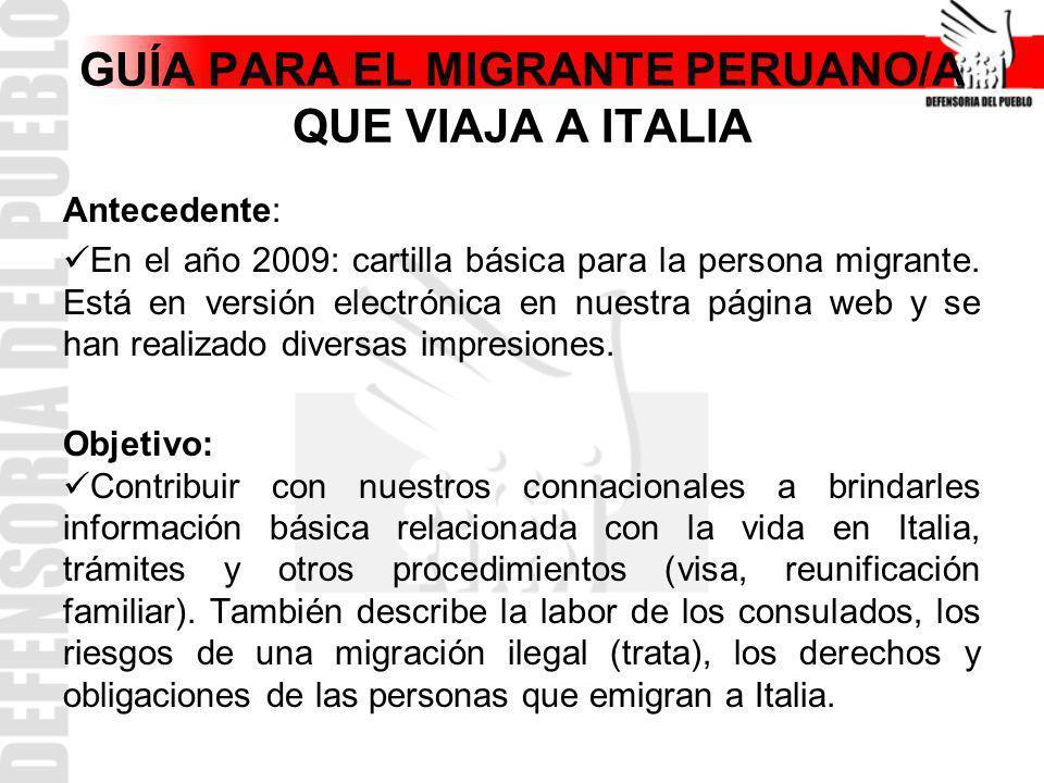Antecedente: En el año 2009: cartilla básica para la persona migrante. Está en versión electrónica en nuestra página web y se han realizado diversas i