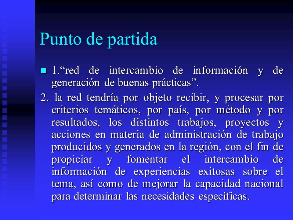 1.red de intercambio de información y de generación de buenas prácticas.