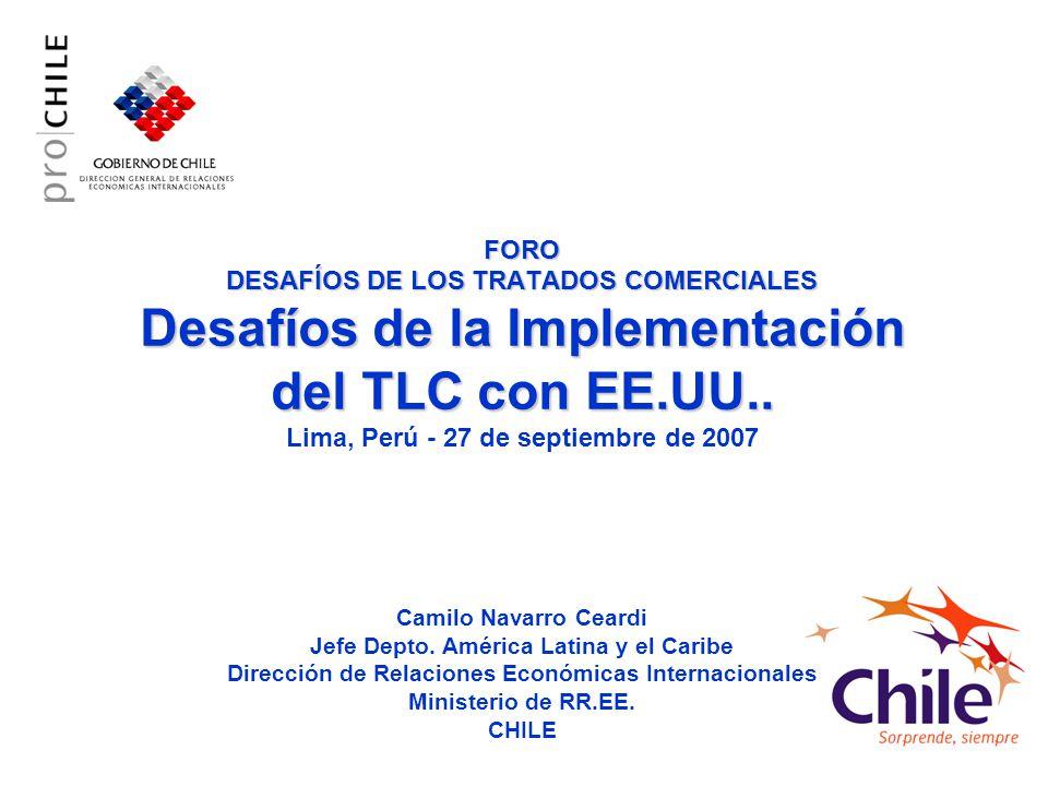 FORO DESAFÍOS DE LOS TRATADOS COMERCIALES Desafíos de la Implementación del TLC con EE.UU..