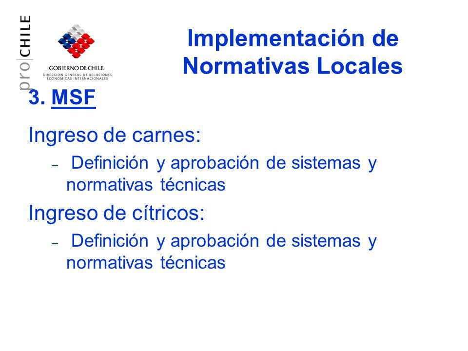 3. MSF Ingreso de carnes: – Definición y aprobación de sistemas y normativas técnicas Ingreso de cítricos: – Definición y aprobación de sistemas y nor