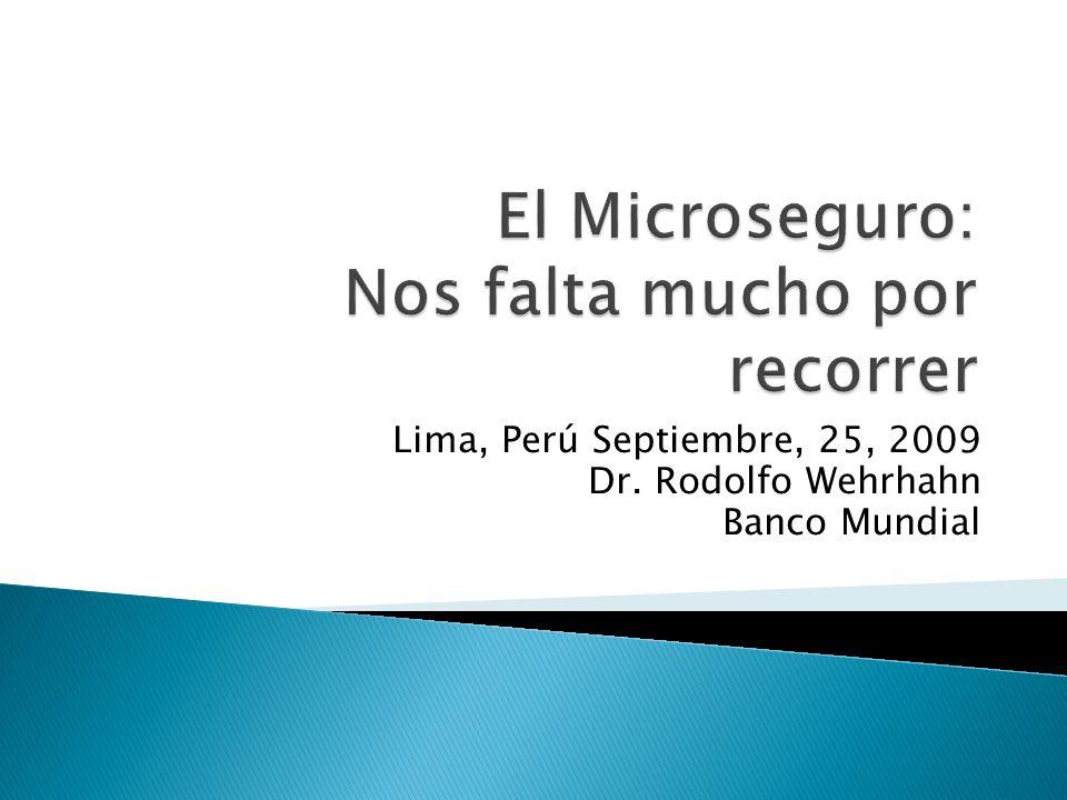 Lima, Perú Septiembre, 25, 2009 Dr. Rodolfo Wehrhahn Banco Mundial
