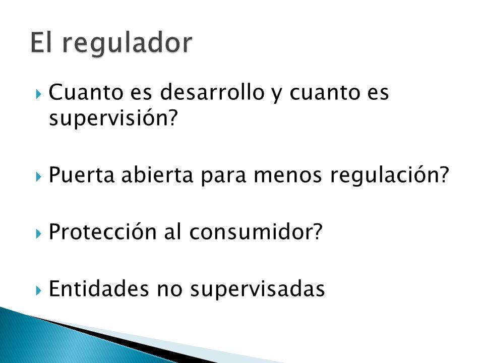 Cuanto es desarrollo y cuanto es supervisión. Puerta abierta para menos regulación.