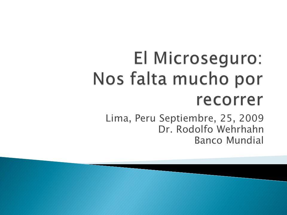 Lima, Peru Septiembre, 25, 2009 Dr. Rodolfo Wehrhahn Banco Mundial