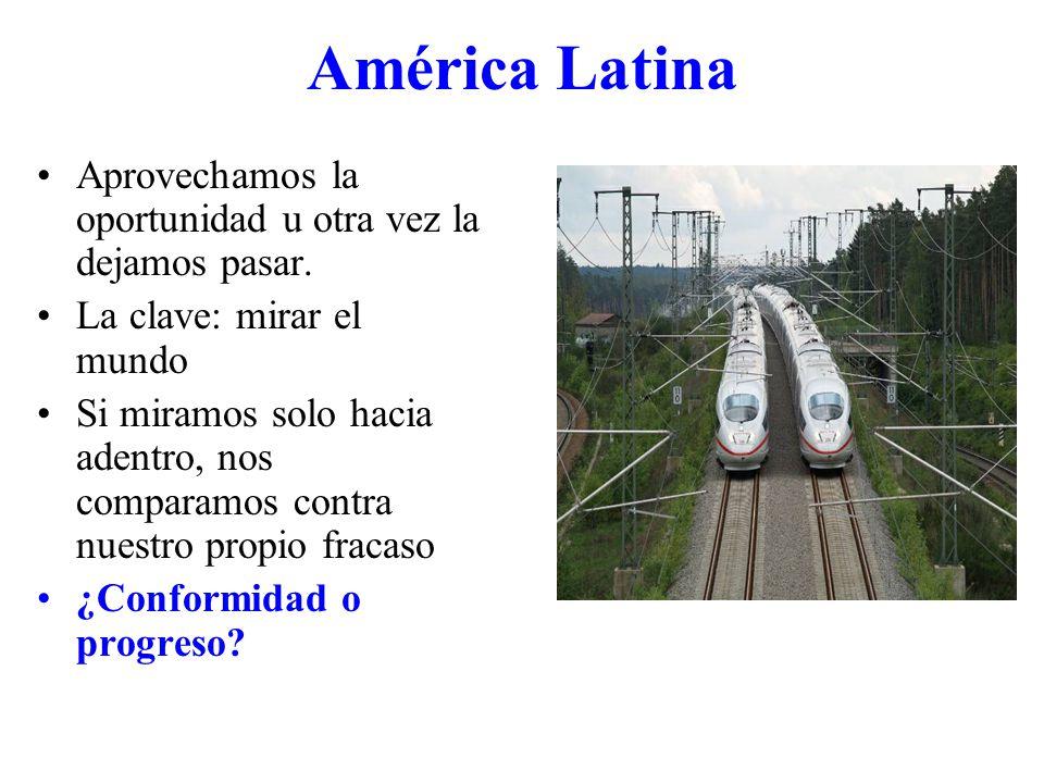América Latina Aprovechamos la oportunidad u otra vez la dejamos pasar.