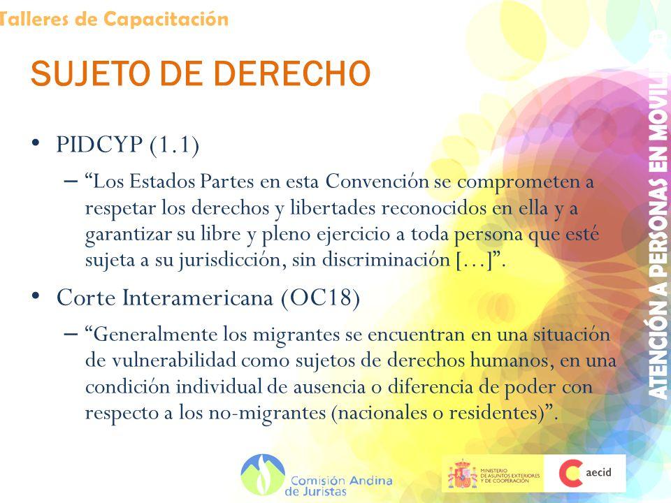 SUJETO DE DERECHO PIDCYP (1.1) – Los Estados Partes en esta Convención se comprometen a respetar los derechos y libertades reconocidos en ella y a gar