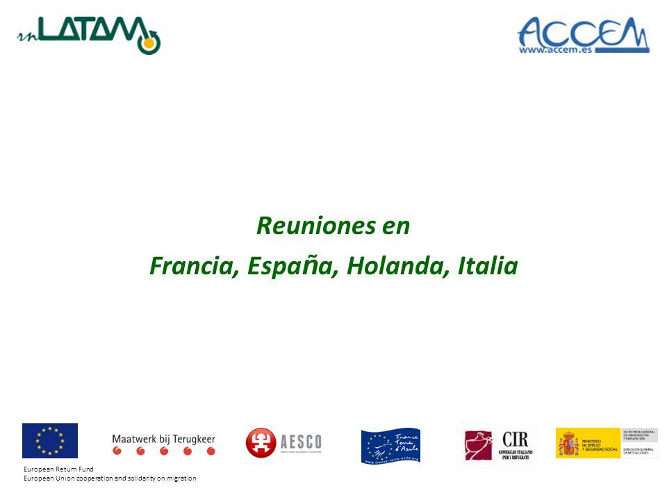 Reuniones en Francia, Espa ñ a, Holanda, Italia European Return Fund European Union cooperation and solidarity on migration
