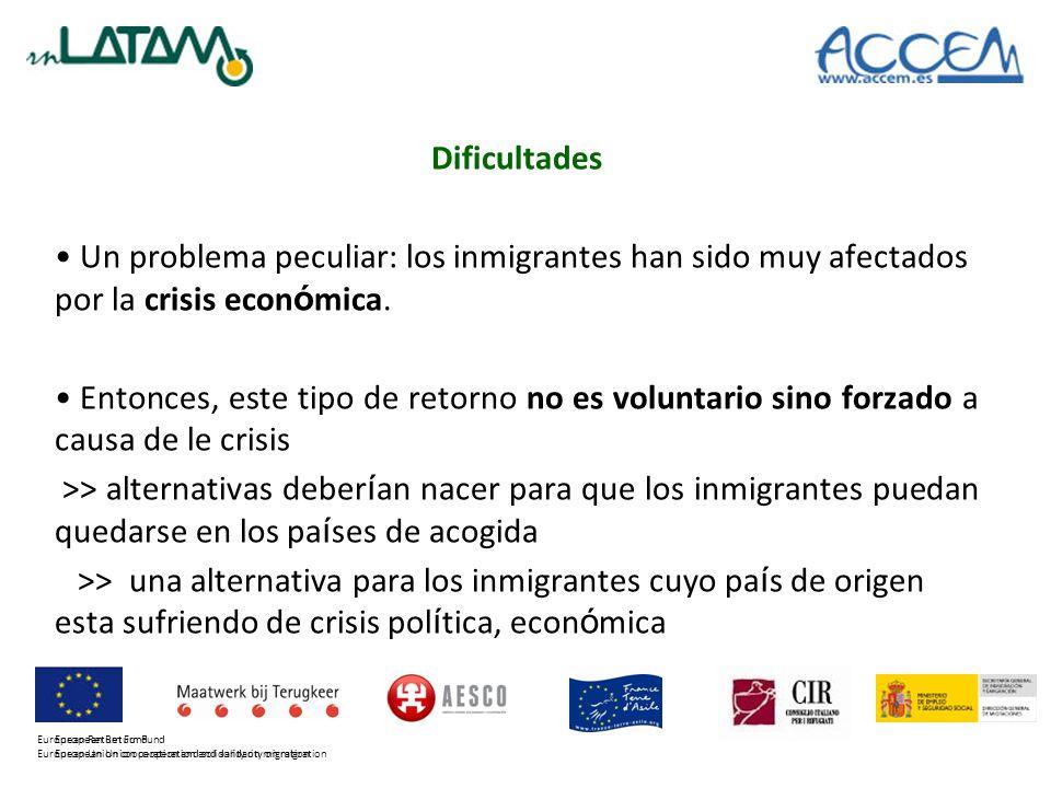 Dificultades Un problema peculiar: los inmigrantes han sido muy afectados por la crisis econ ó mica.