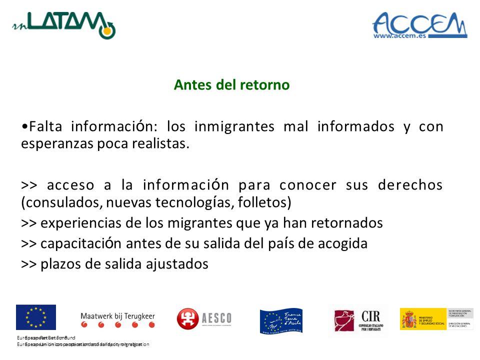 Antes del retorno Falta informaci ó n: los inmigrantes mal informados y con esperanzas poca realistas.