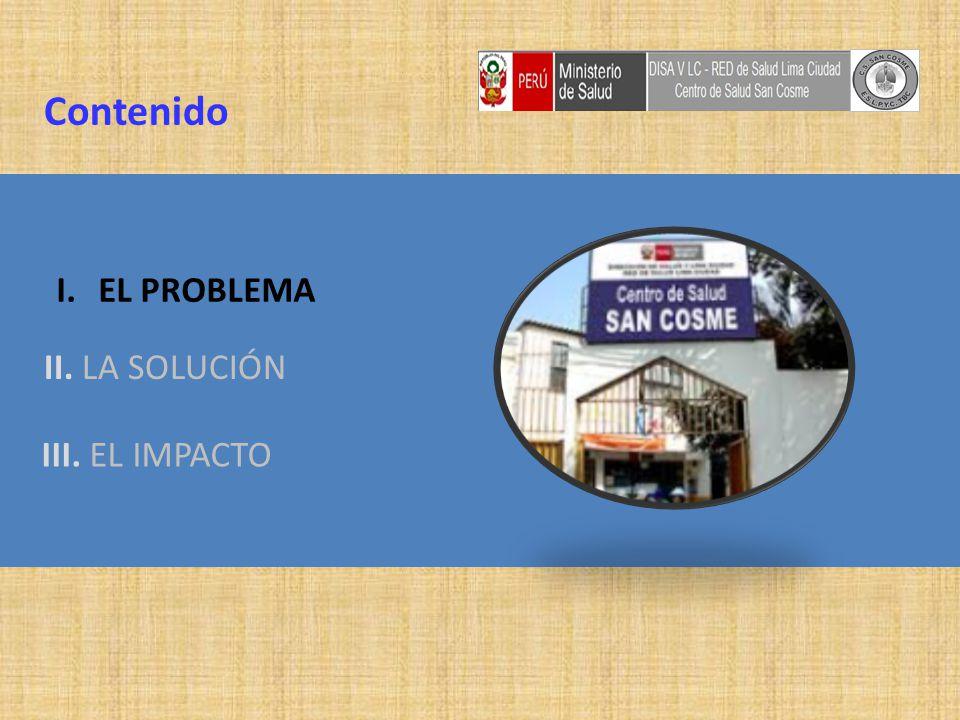 Contenido I.EL PROBLEMA II. LA SOLUCIÓN III. EL IMPACTO
