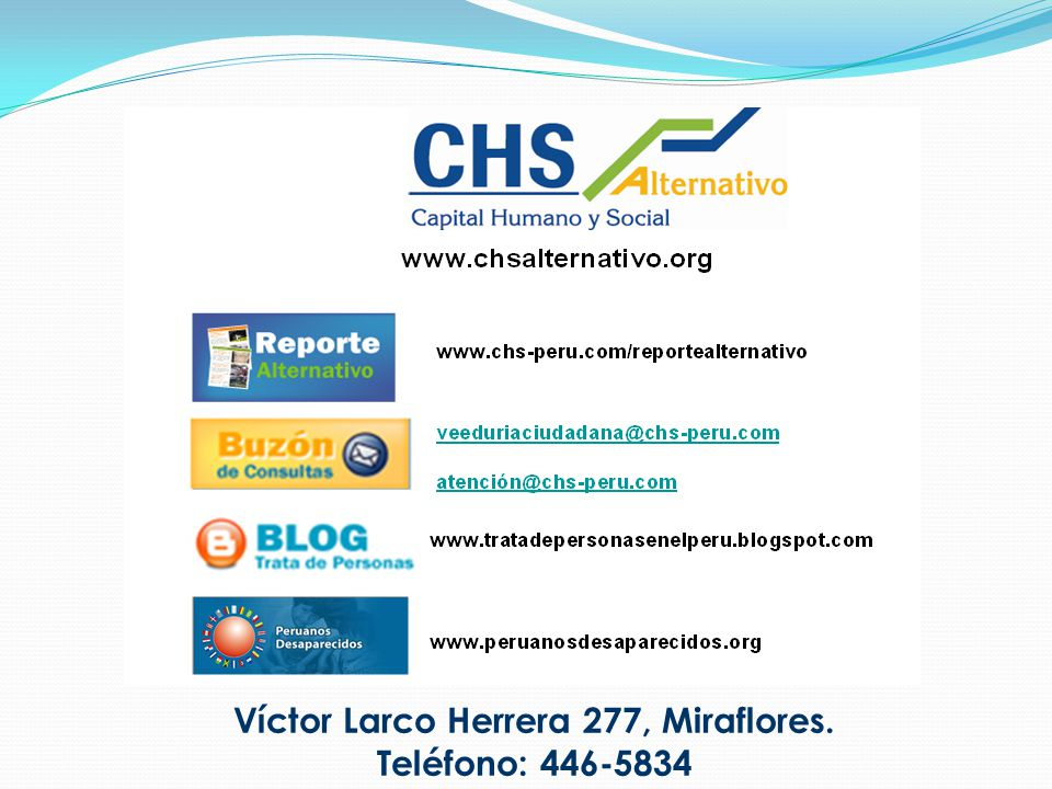 Víctor Larco Herrera 277, Miraflores. Teléfono: 446-5834