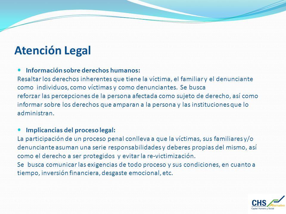 Atención Legal Información sobre derechos humanos: Resaltar los derechos inherentes que tiene la víctima, el familiar y el denunciante como individuos