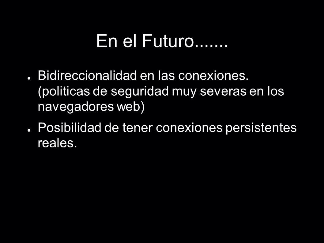 En el Futuro....... Bidireccionalidad en las conexiones.