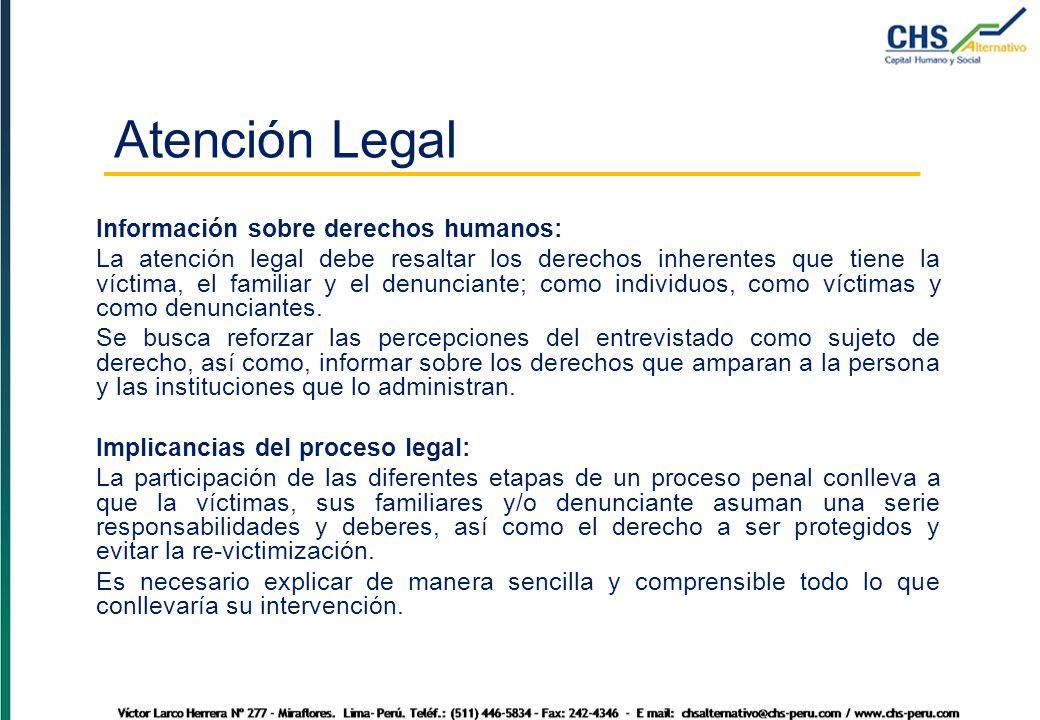 Información sobre derechos humanos: La atención legal debe resaltar los derechos inherentes que tiene la víctima, el familiar y el denunciante; como individuos, como víctimas y como denunciantes.