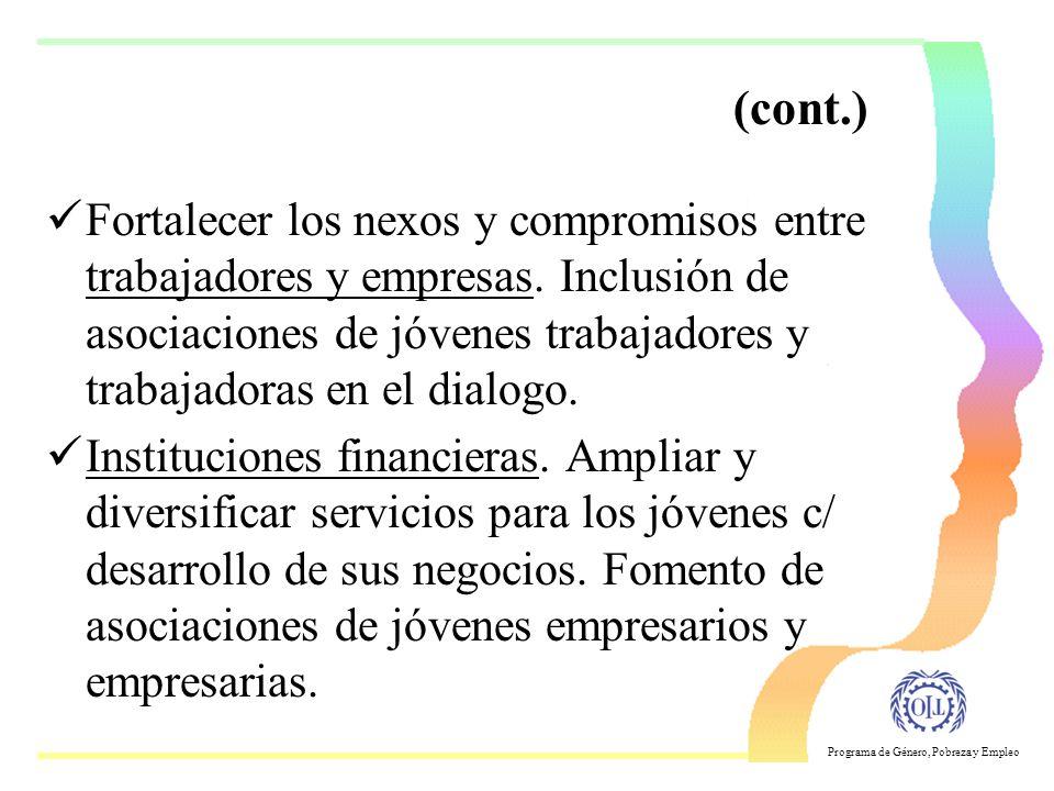 Programa de Género, Pobreza y Empleo Interlocutores y sus funciones respectivas El Estado: Asumir un rol de financiador, regulador, supervisor de la c