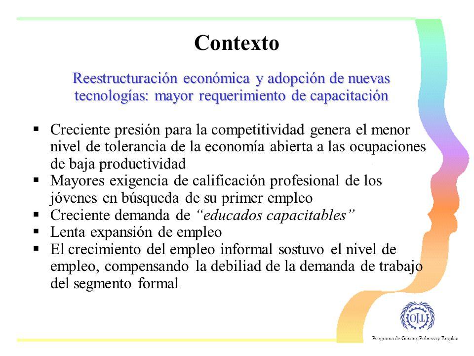 Programa de Género, Pobreza y Empleo Participación y ocupación - características generales restricciones a la entrada poca protección social mínima ex