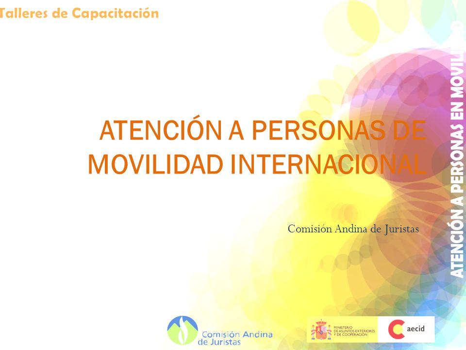 ATENCIÓN A PERSONAS DE MOVILIDAD INTERNACIONAL Comisión Andina de Juristas