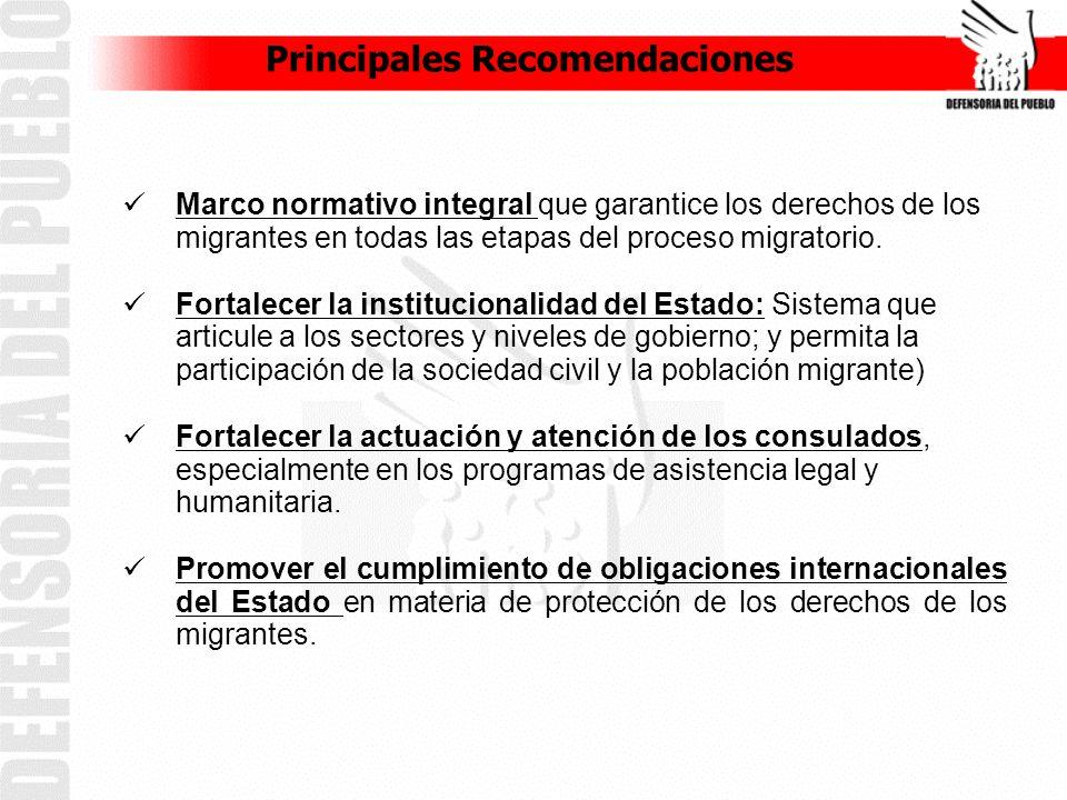Principales Recomendaciones Marco normativo integral que garantice los derechos de los migrantes en todas las etapas del proceso migratorio.