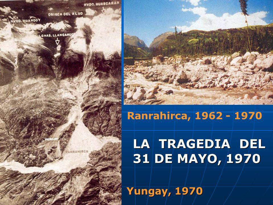 Yungay, 1970 Ranrahirca, 1962 - 1970 LA TRAGEDIA DEL 31 DE MAYO, 1970
