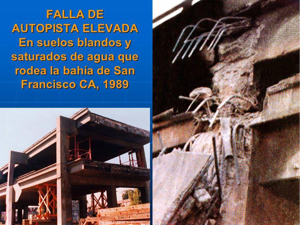 FALLA DE AUTOPISTA ELEVADA En suelos blandos y saturados de agua que rodea la bahía de San Francisco CA, 1989