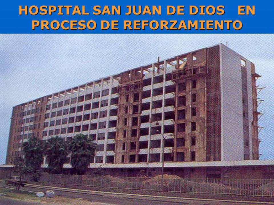 HOSPITAL SAN JUAN DE DIOS EN PROCESO DE REFORZAMIENTO