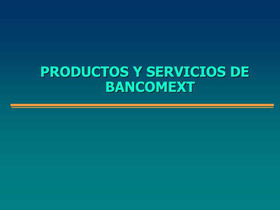 PRODUCTOS Y SERVICIOS DE BANCOMEXT