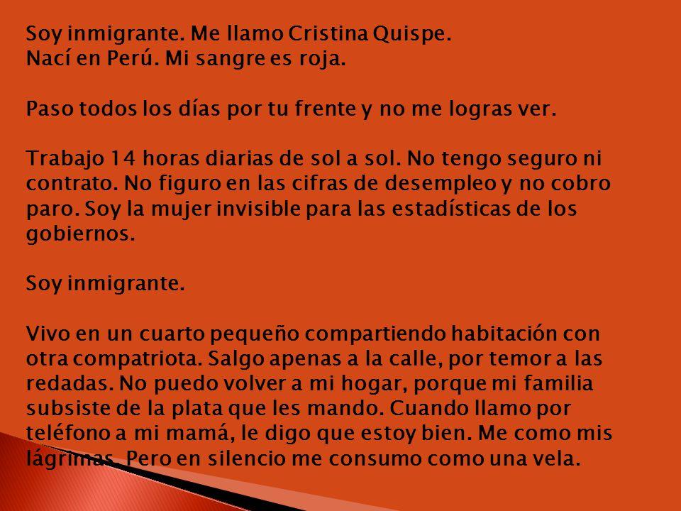 Soy inmigrante.Me llamo Cristina Quispe. Nací en Perú.
