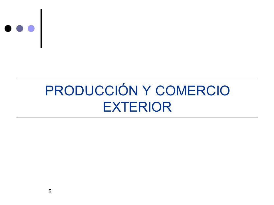 5 PRODUCCIÓN Y COMERCIO EXTERIOR