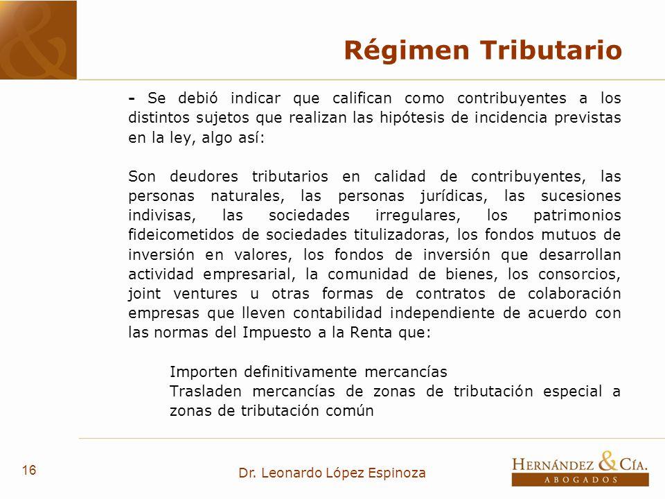 16 Dr. Leonardo López Espinoza Régimen Tributario - Se debió indicar que califican como contribuyentes a los distintos sujetos que realizan las hipóte