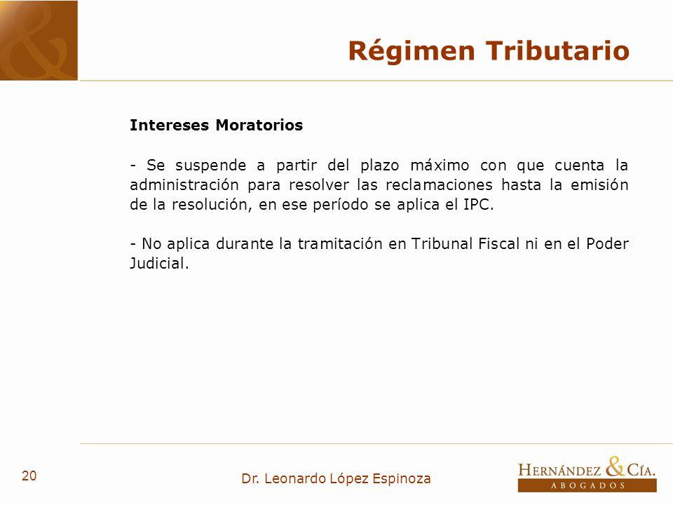20 Dr. Leonardo López Espinoza Régimen Tributario Intereses Moratorios - Se suspende a partir del plazo máximo con que cuenta la administración para r