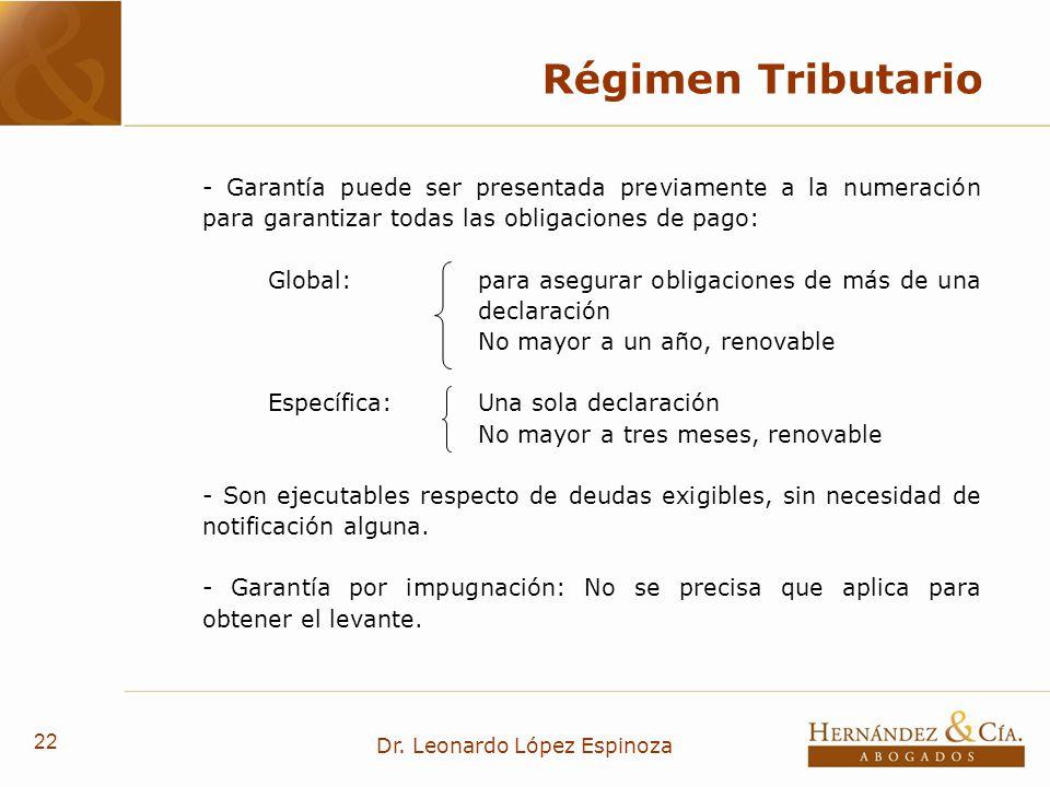 22 Dr. Leonardo López Espinoza Régimen Tributario - Garantía puede ser presentada previamente a la numeración para garantizar todas las obligaciones d