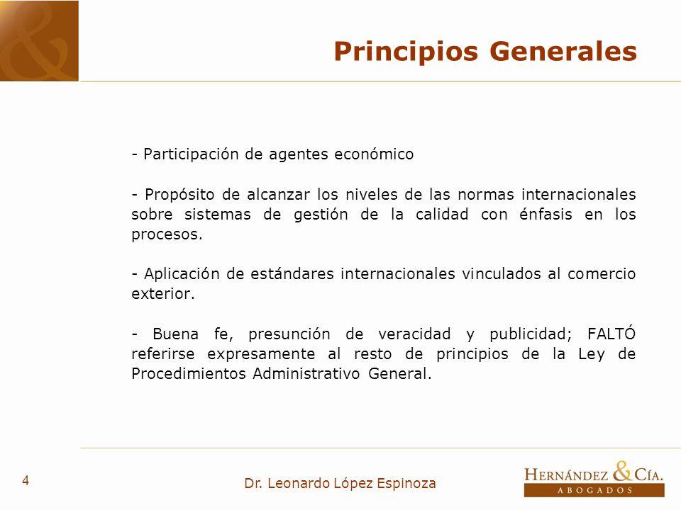 4 Dr. Leonardo López Espinoza Principios Generales - Participación de agentes económico - Propósito de alcanzar los niveles de las normas internaciona