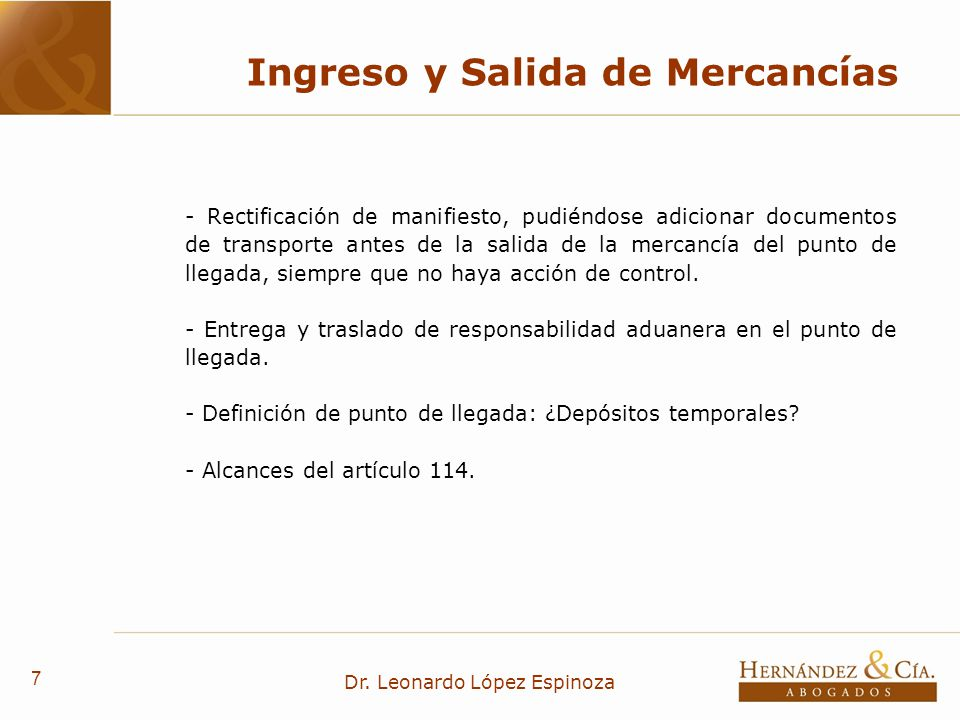 7 Dr. Leonardo López Espinoza Ingreso y Salida de Mercancías - Rectificación de manifiesto, pudiéndose adicionar documentos de transporte antes de la
