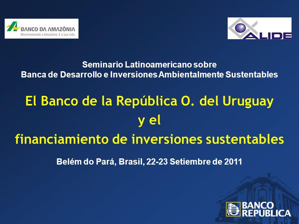 Seminario Latinoamericano sobre Banca de Desarrollo e Inversiones Ambientalmente Sustentables El Banco de la República O.