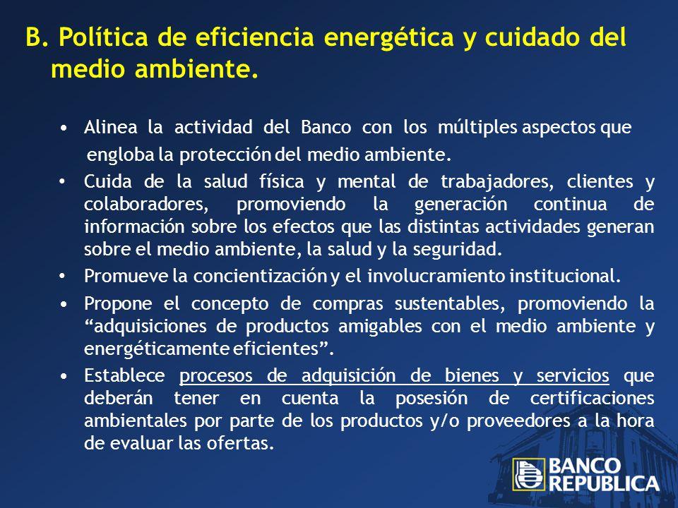 B. Política de eficiencia energética y cuidado del medio ambiente.