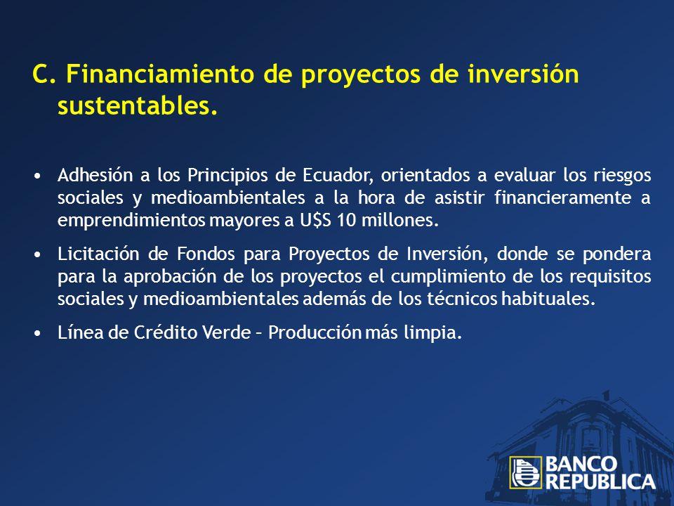C. Financiamiento de proyectos de inversión sustentables.