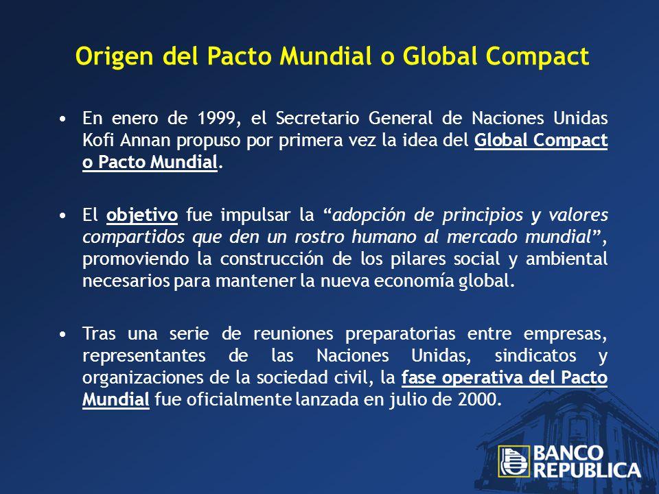 Origen del Pacto Mundial o Global Compact En enero de 1999, el Secretario General de Naciones Unidas Kofi Annan propuso por primera vez la idea del Global Compact o Pacto Mundial.