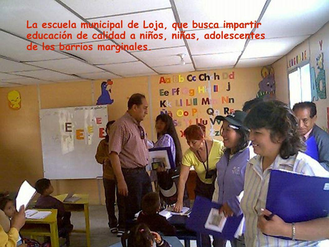 La escuela municipal de Loja, que busca impartir educación de calidad a niños, niñas, adolescentes de los barrios marginales.