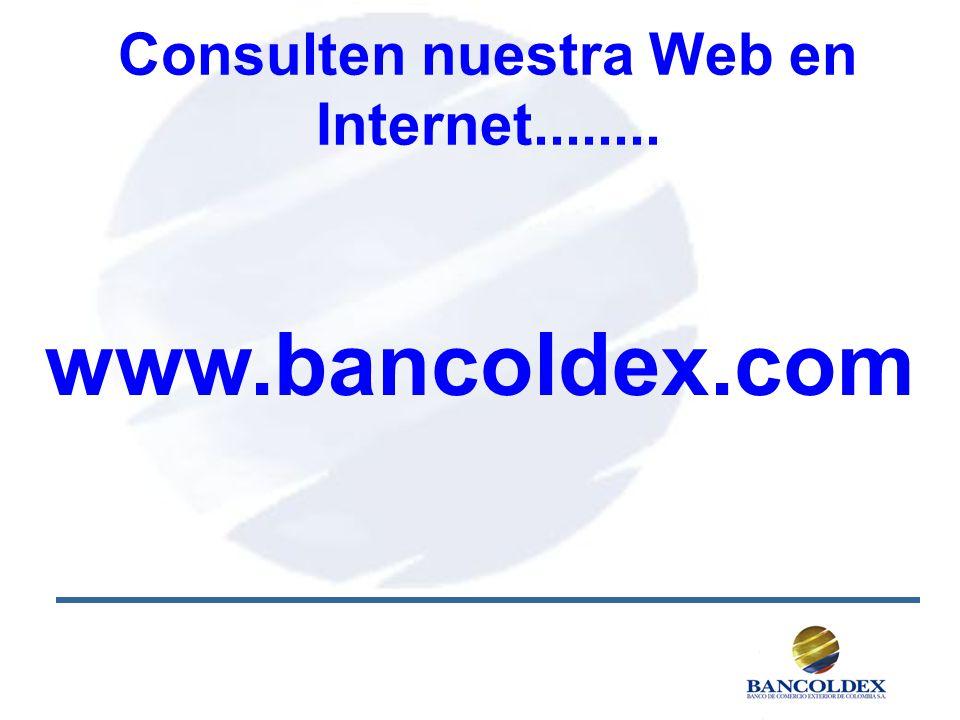 www.bancoldex.com Consulten nuestra Web en Internet........