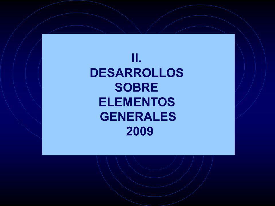 II. DESARROLLOS SOBRE ELEMENTOS GENERALES 2009
