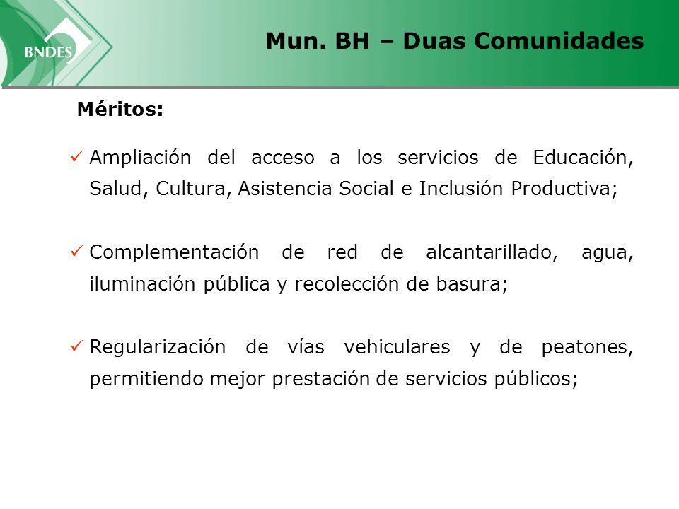 Mun. BH – Duas Comunidades Ampliación del acceso a los servicios de Educación, Salud, Cultura, Asistencia Social e Inclusión Productiva; Complementaci