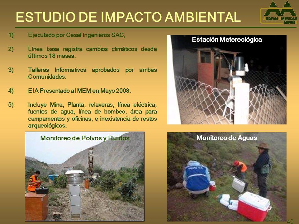 40 ESTUDIO DE IMPACTO AMBIENTAL 1)Ejecutado por Cesel Ingenieros SAC, 2)Línea base registra cambios climáticos desde últimos 18 meses.