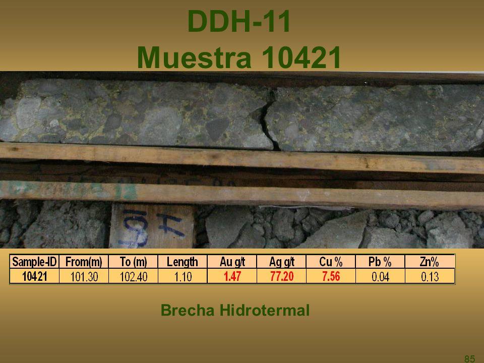 85 DDH-11 Muestra 10421 Brecha Hidrotermal